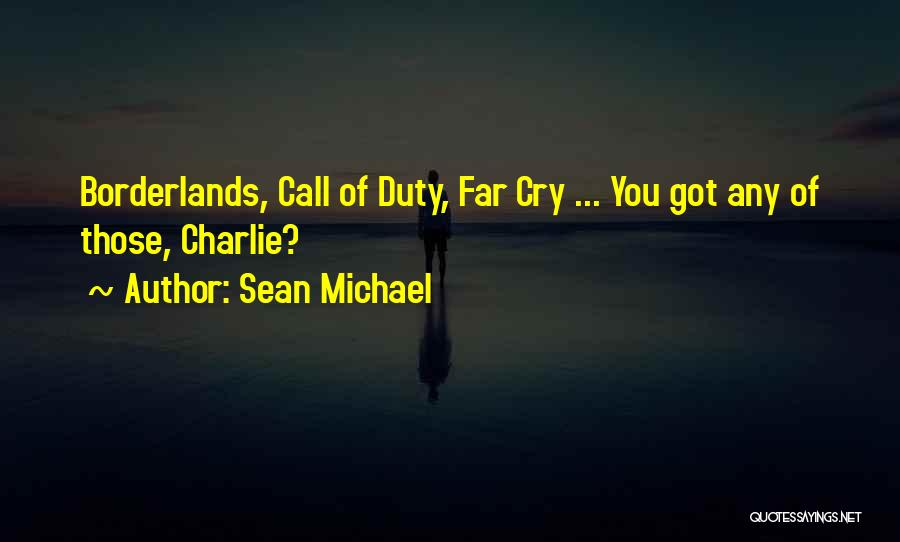 Call Of Duty Quotes By Sean Michael