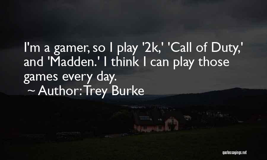 Call Of Duty Quotes By Trey Burke