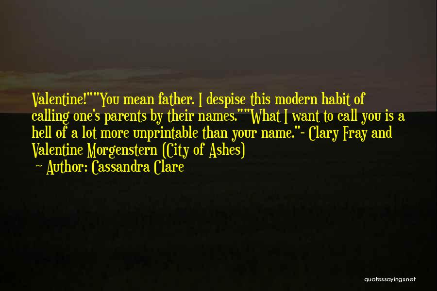 Calling Your Name Quotes By Cassandra Clare