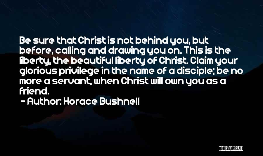 Calling Your Name Quotes By Horace Bushnell
