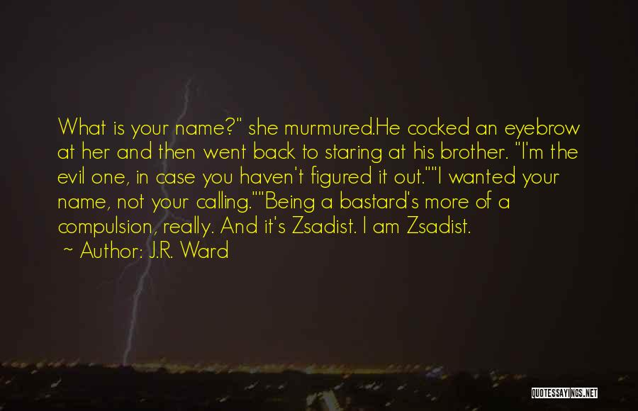 Calling Your Name Quotes By J.R. Ward