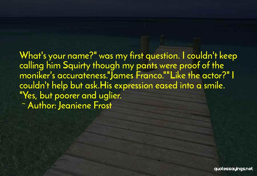 Calling Your Name Quotes By Jeaniene Frost