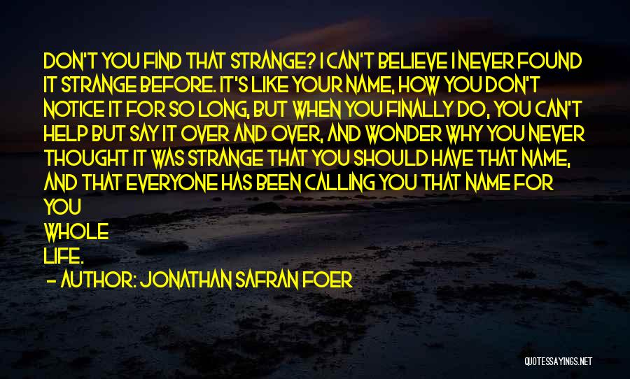 Calling Your Name Quotes By Jonathan Safran Foer