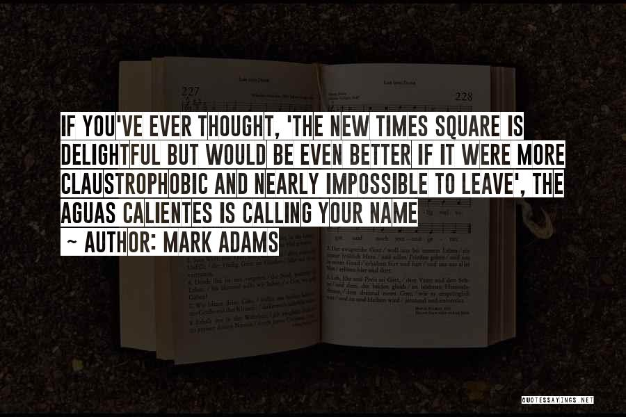 Calling Your Name Quotes By Mark Adams