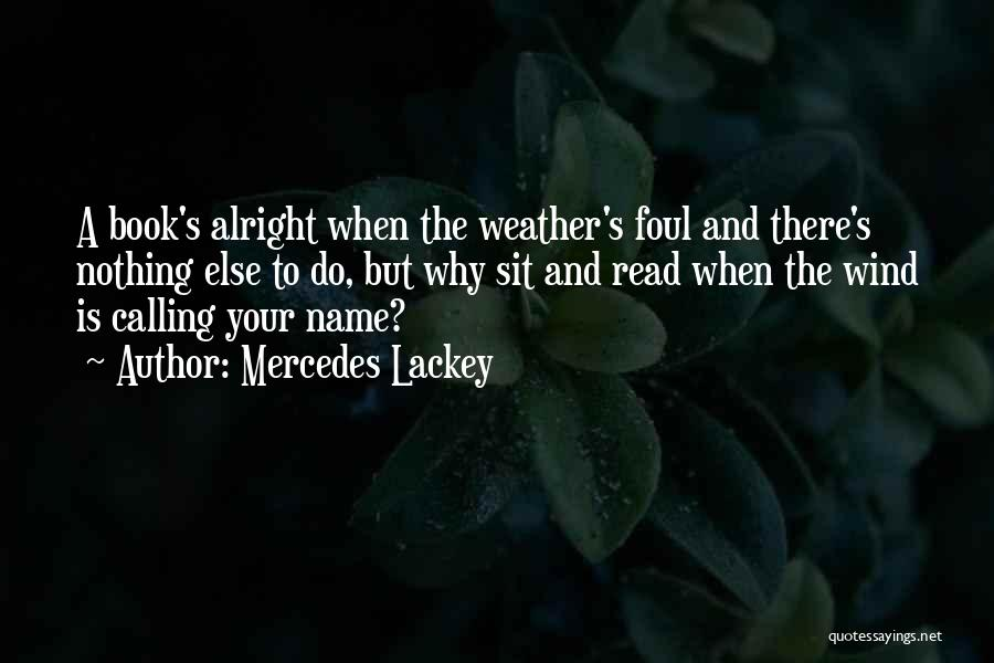 Calling Your Name Quotes By Mercedes Lackey