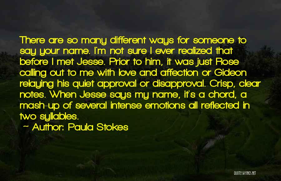 Calling Your Name Quotes By Paula Stokes