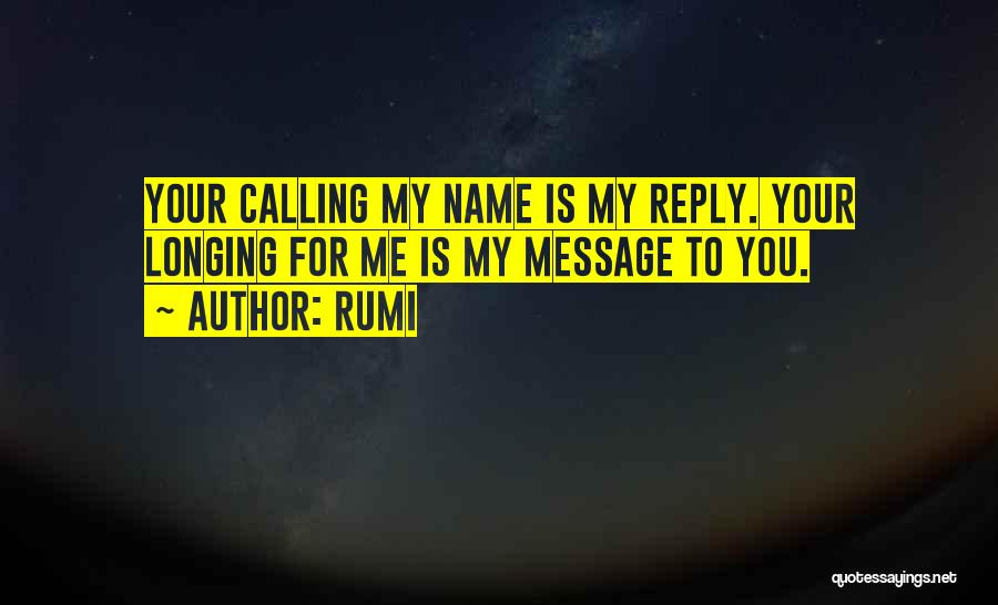 Calling Your Name Quotes By Rumi