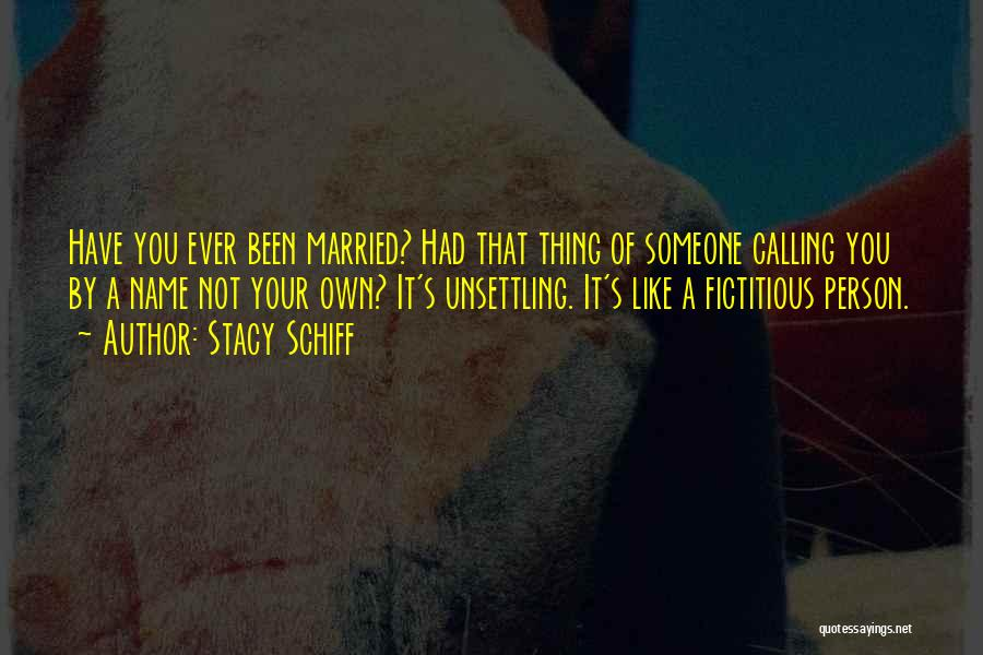 Calling Your Name Quotes By Stacy Schiff