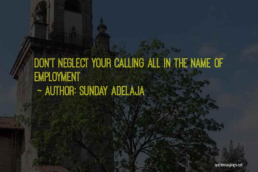Calling Your Name Quotes By Sunday Adelaja