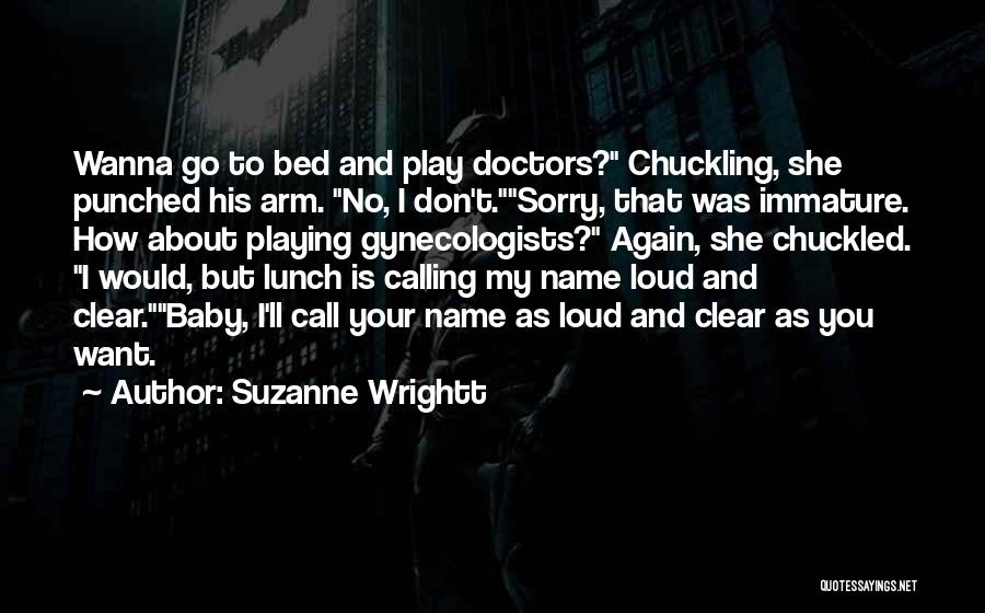 Calling Your Name Quotes By Suzanne Wrightt