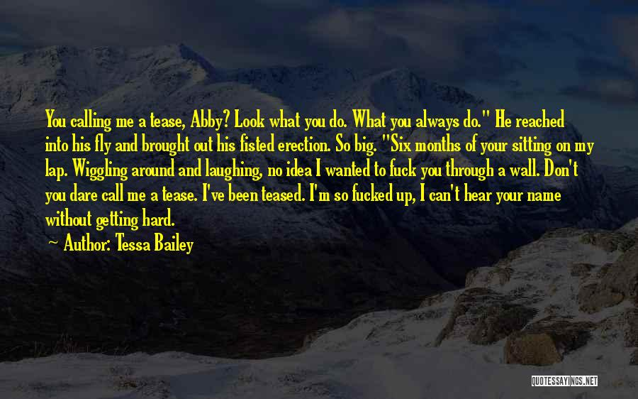 Calling Your Name Quotes By Tessa Bailey