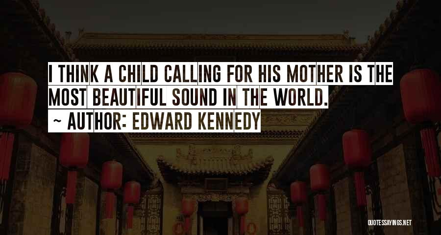 Calling Yourself Beautiful Quotes By Edward Kennedy