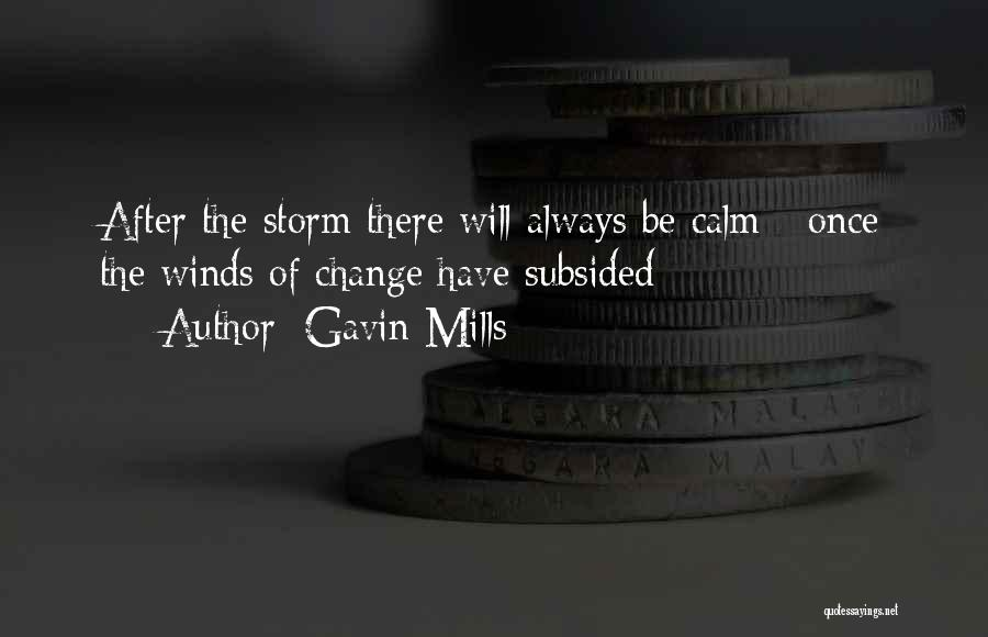 Top 18 Quotes & Sayings About Calm After The Storm
