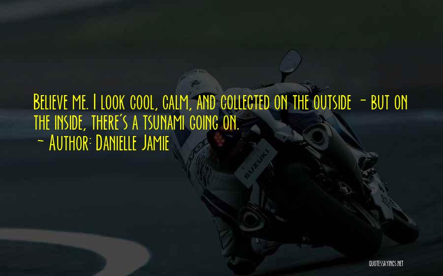 Top 20 Quotes Sayings About Calm Cool And Collected
