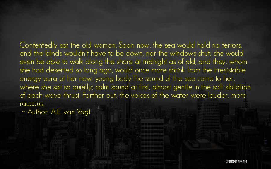 Calm Ocean Quotes By A.E. Van Vogt