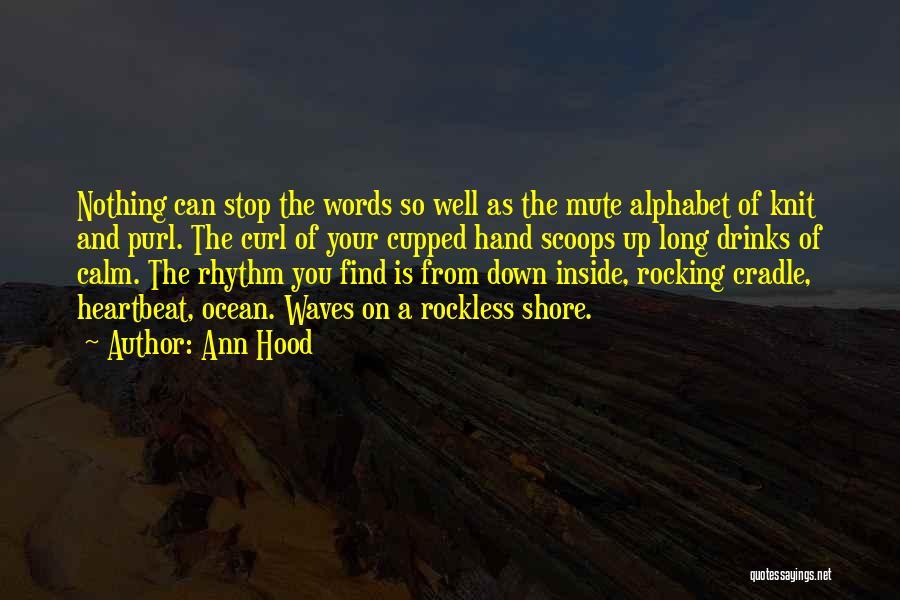 Calm Ocean Quotes By Ann Hood