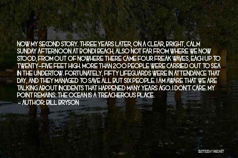 Calm Ocean Quotes By Bill Bryson