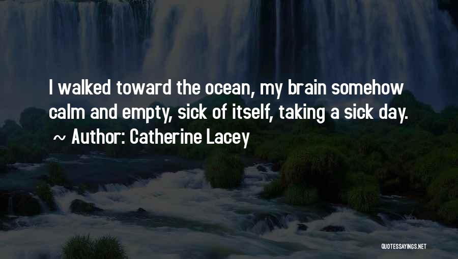 Calm Ocean Quotes By Catherine Lacey