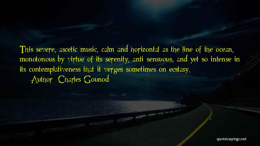 Calm Ocean Quotes By Charles Gounod