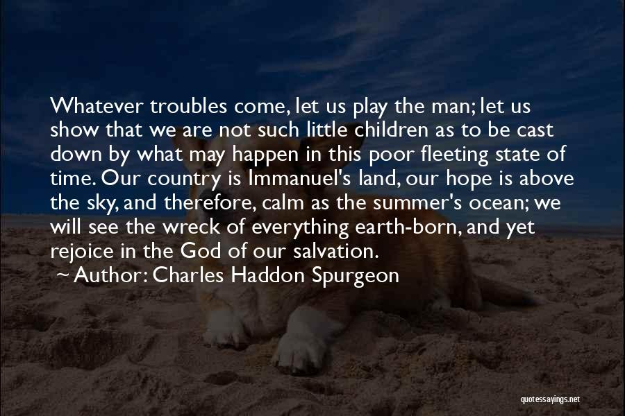 Calm Ocean Quotes By Charles Haddon Spurgeon