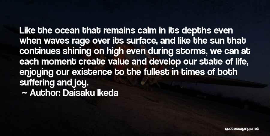 Calm Ocean Quotes By Daisaku Ikeda