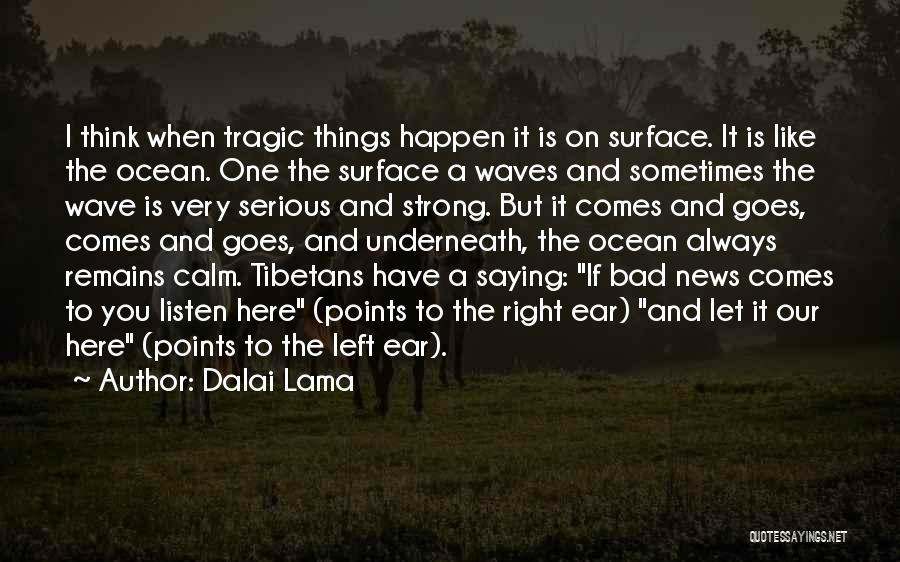 Calm Ocean Quotes By Dalai Lama