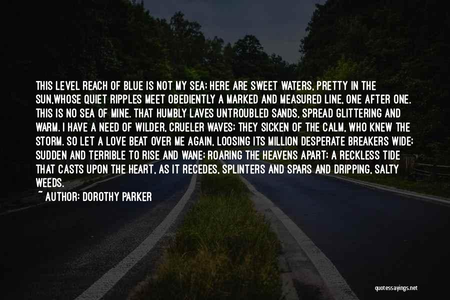 Calm Ocean Quotes By Dorothy Parker