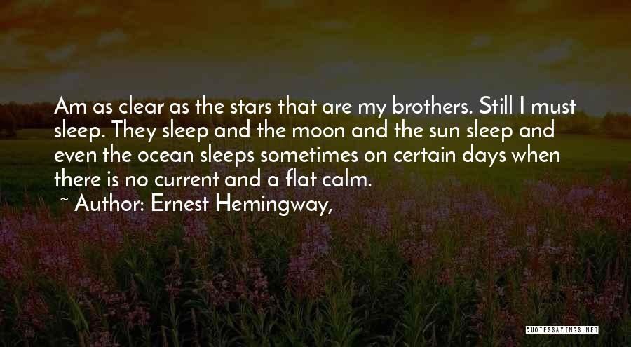 Calm Ocean Quotes By Ernest Hemingway,