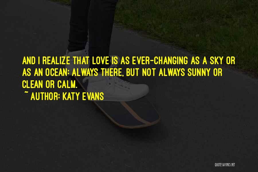 Calm Ocean Quotes By Katy Evans