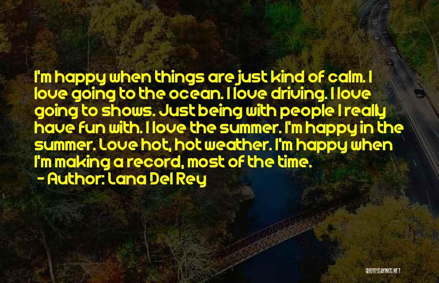Calm Ocean Quotes By Lana Del Rey
