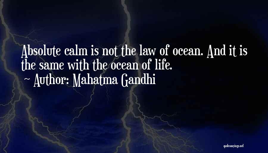 Calm Ocean Quotes By Mahatma Gandhi