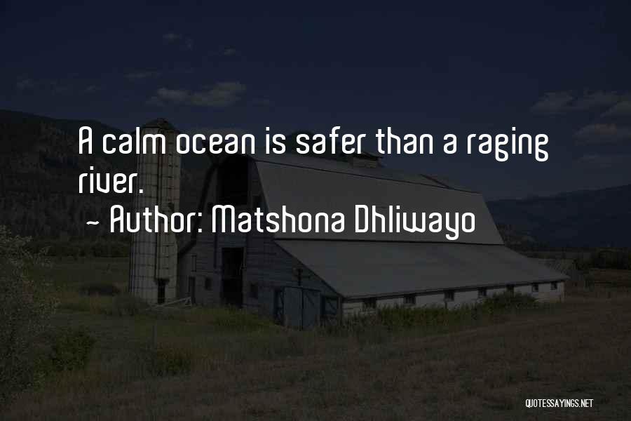 Calm Ocean Quotes By Matshona Dhliwayo