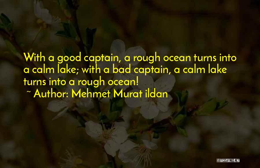 Calm Ocean Quotes By Mehmet Murat Ildan