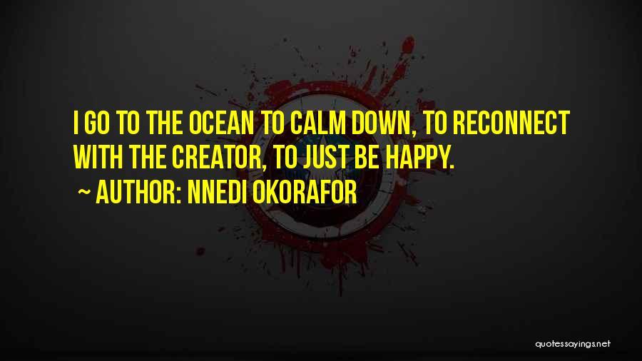 Calm Ocean Quotes By Nnedi Okorafor
