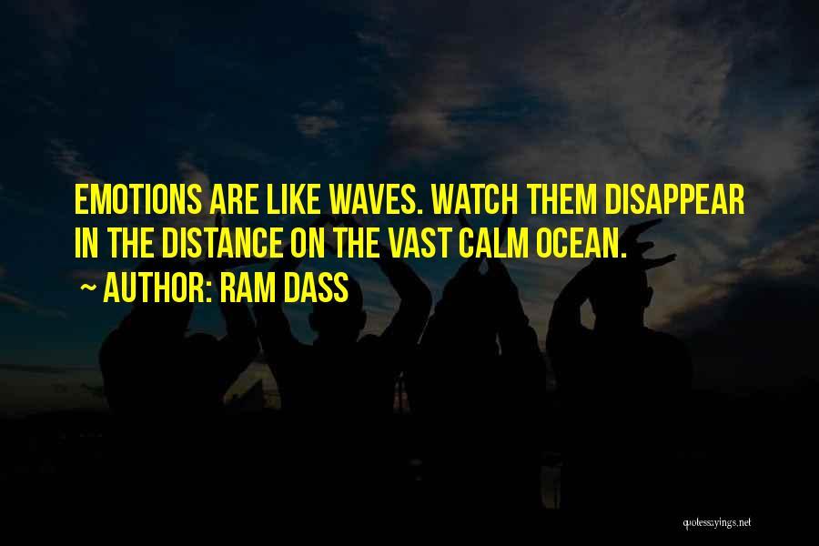 Calm Ocean Quotes By Ram Dass