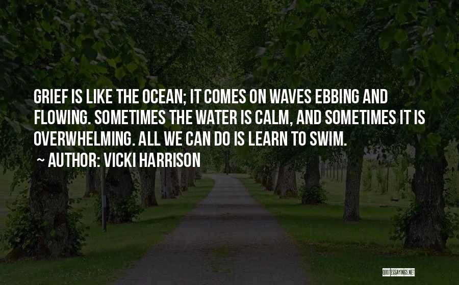 Calm Ocean Quotes By Vicki Harrison