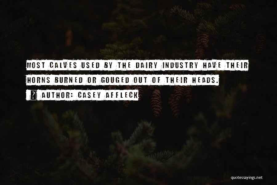 Calves Quotes By Casey Affleck