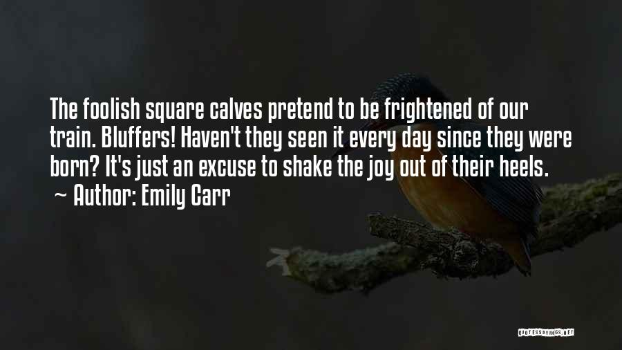 Calves Quotes By Emily Carr