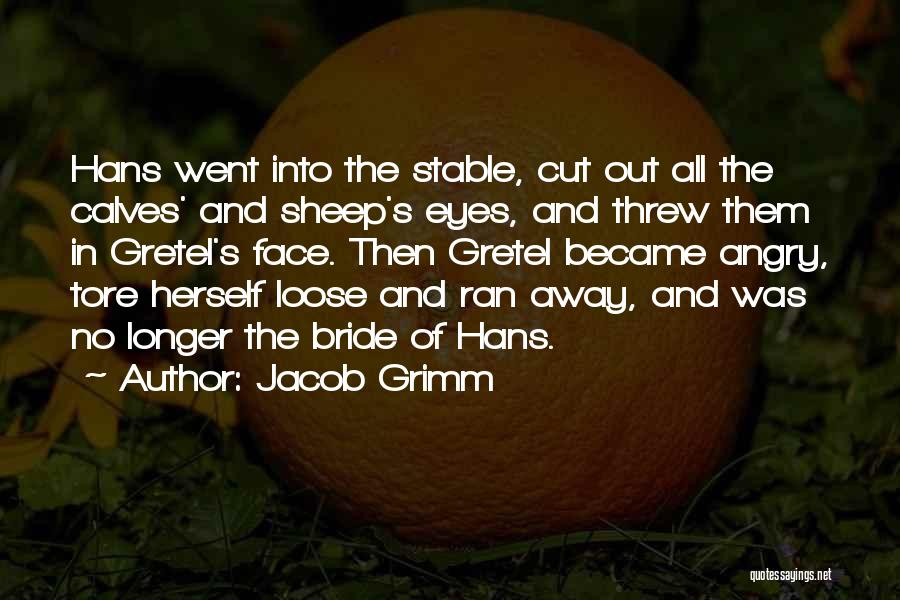 Calves Quotes By Jacob Grimm