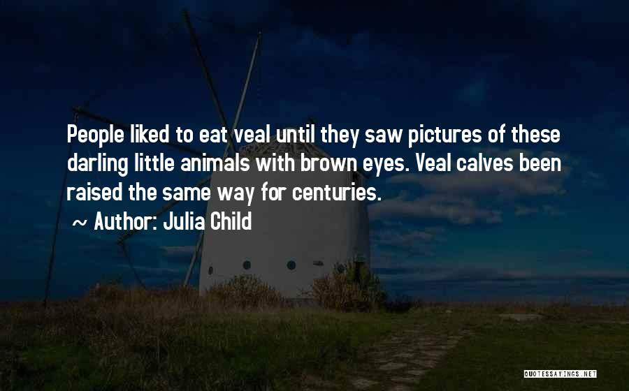 Calves Quotes By Julia Child