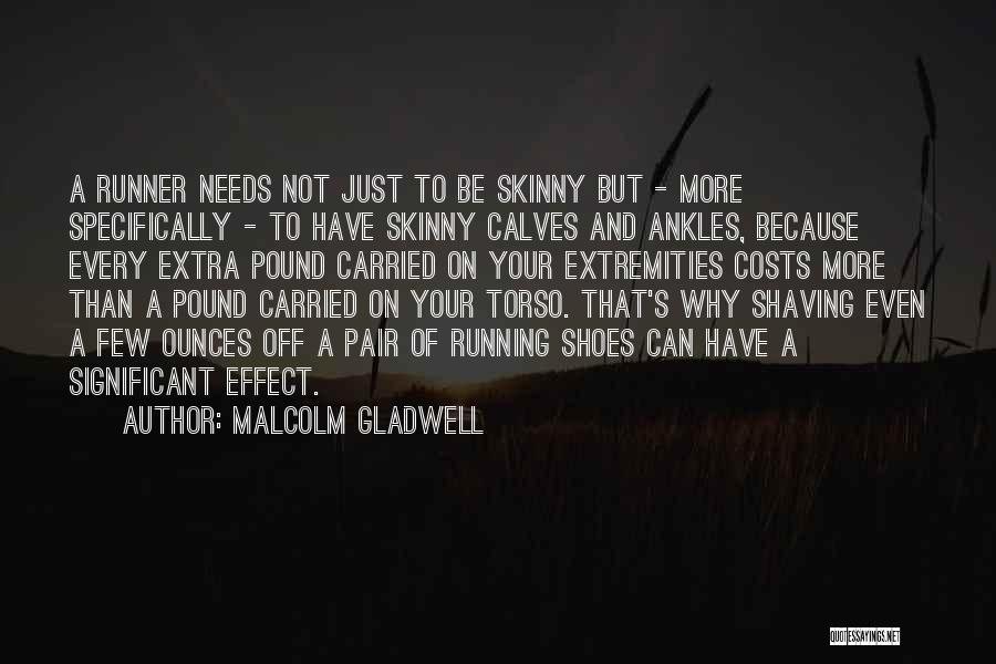 Calves Quotes By Malcolm Gladwell