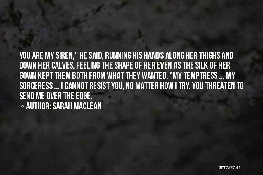 Calves Quotes By Sarah MacLean