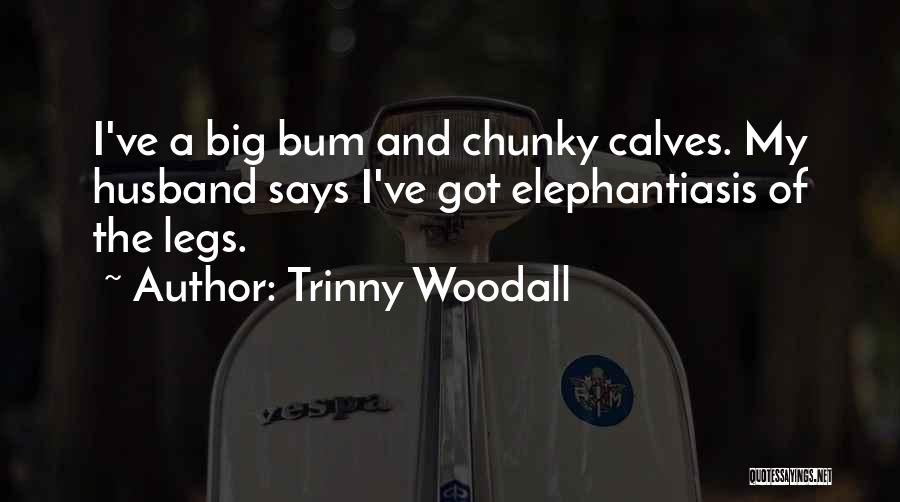 Calves Quotes By Trinny Woodall