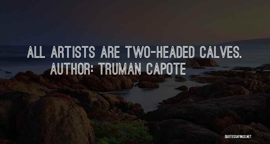 Calves Quotes By Truman Capote