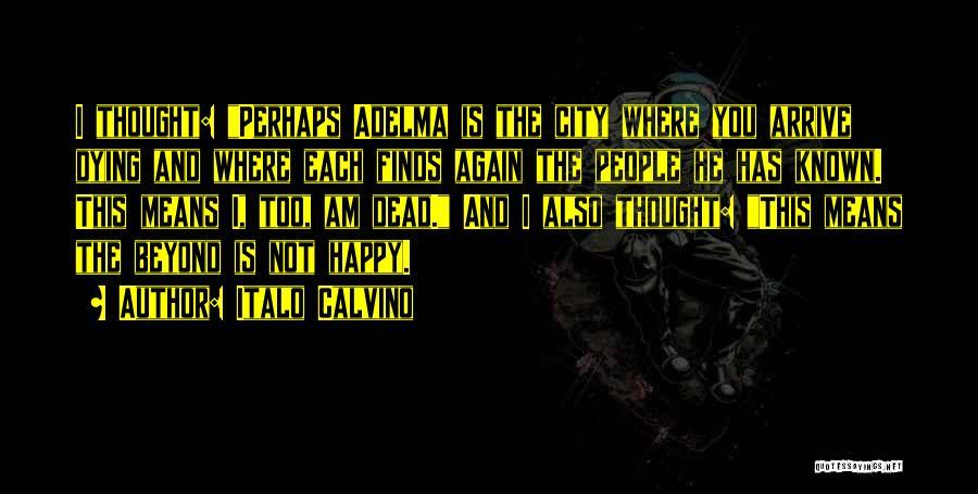 Calvino Quotes By Italo Calvino