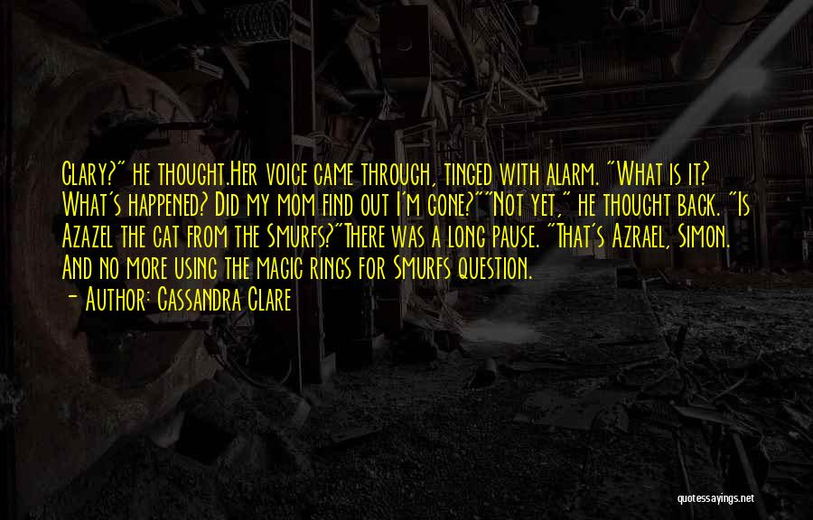 Came And Gone Quotes By Cassandra Clare