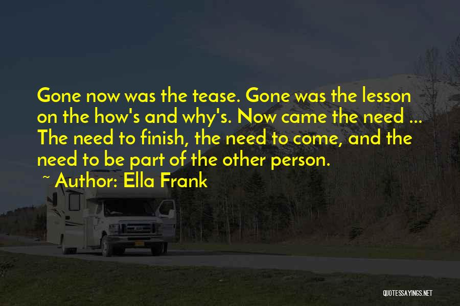 Came And Gone Quotes By Ella Frank