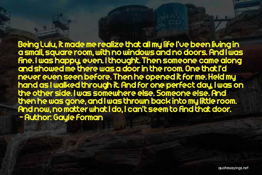 Came And Gone Quotes By Gayle Forman
