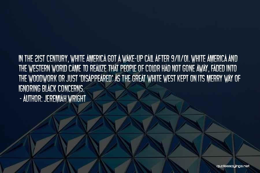 Came And Gone Quotes By Jeremiah Wright