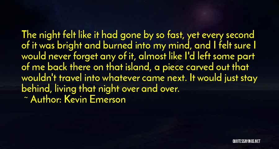 Came And Gone Quotes By Kevin Emerson